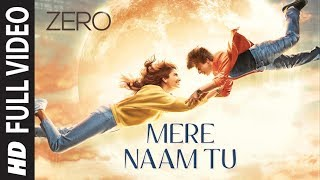 ZERO: Mere Naam Tu Full Song | Shah Rukh Khan, Anushka Sharma, Katrina Kaif | Ajay-Atul |T-Series Video