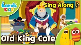 [Sing Along]  Old King Cole - English - Larva KIDS  song