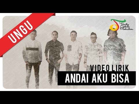 UNGU - Andai Aku bisa | Video Lirik.