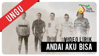 Video UNGU - Andai Aku bisa | Video Lirik download MP3, 3GP, MP4, WEBM, AVI, FLV Oktober 2018