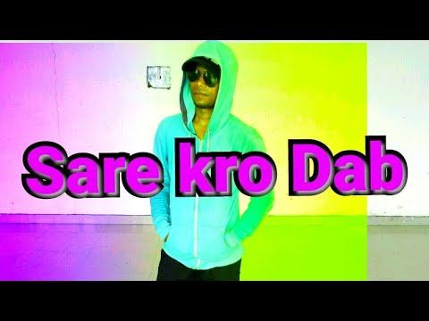 Urban Choreography On || Sare Kro Dab || Raftaar, Sonu Kakkar, Muhfaad