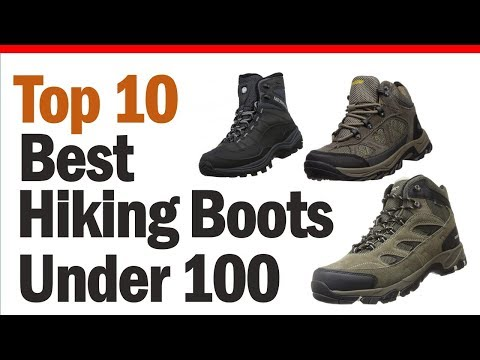 Best Hiking Boots Under 100? Top 10 Best Hiking Boots For Men & Women 2019