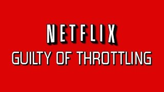Netflix GUILTY of Throttling - The Know