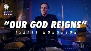 Our God Reigns Drum Cover // Israel Houghton // Royalwood Church