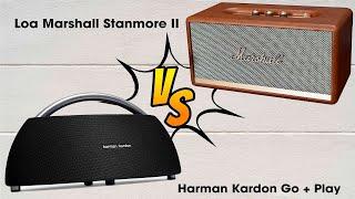 So Sánh Loa Marshall Stanmore 2  VS Harman Kardon Go + Play