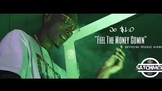 Jo L O Feel The Money Coming Official Music Video SatchMoeFilmz