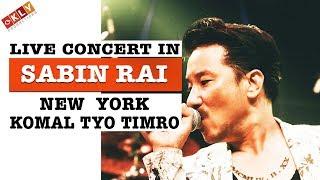 SABIN RAI - KOMAL TYO TIMRO - LIVE CONCERT  IN NEW YORK - 2017