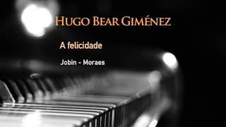 A Felicidade - Jobin / Moraes By Hugo Bear Giménez