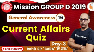 1:00 PM - RRB Group D 2019 | GA by Rohit Sir | Current Affairs Quiz (Day-3)