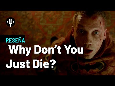 Why don't you just die: Genial ultraviolencia rusa