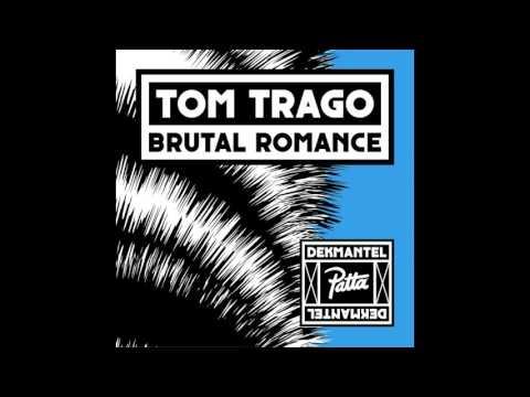 Tom Trago - Brutal Romance