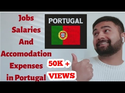 Salaries In Portugal....|Jobs Opportunities & Accomodation Expense|