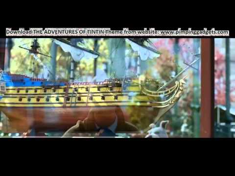 The Adventures of Tintin Trailer International + EXCLUSIVE Windows 7 Theme Link