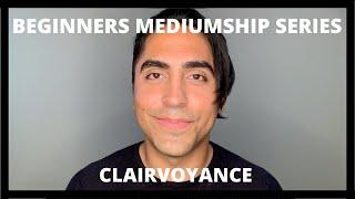 Beginners Mediumship Series: Clairvoyance