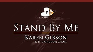 Karen Gibson & The Kingdom Choir - Stand By Me - Ben E King -HIGHER Key (Piano Karaoke / Sing Along)
