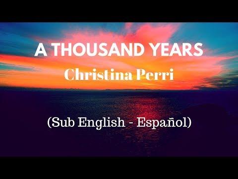 A Thousand Years - Christina Perri (Sub English - Español)