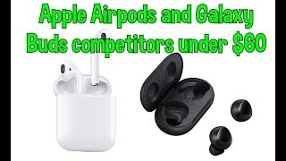 Apple Airpods and Samsung Galaxy Buds Alternatives under 60 dollars