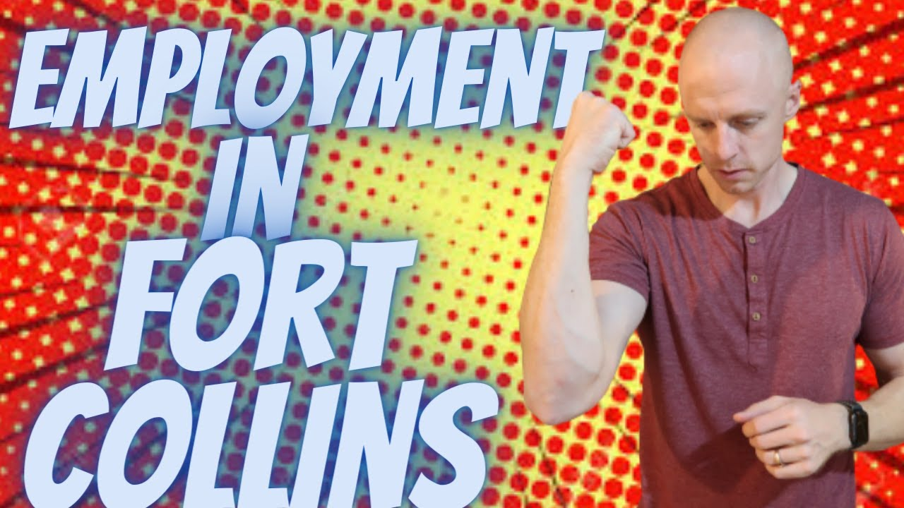 Employment in Fort Collins Colorado