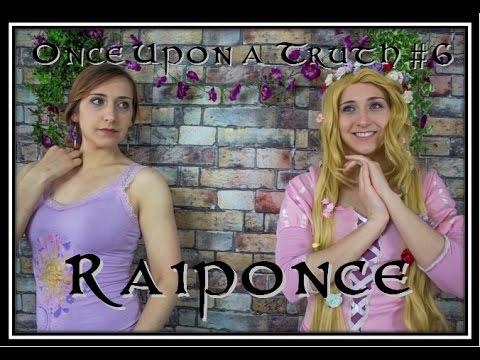 Once Upon a Truth #6 : Raiponce