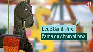 Dédé Saint-Prix, l'âme du chouval bwa #CulturePrime