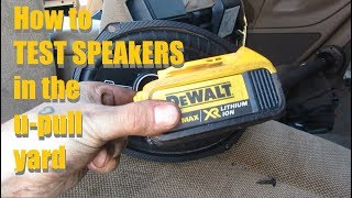 How To Test Speakers In The Junk Yard - D&E In The U-Pull 5