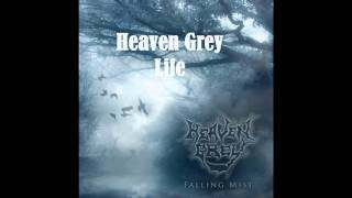 Watch Heaven Grey Life video