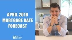April 2019 Mortgage Rates Forecast