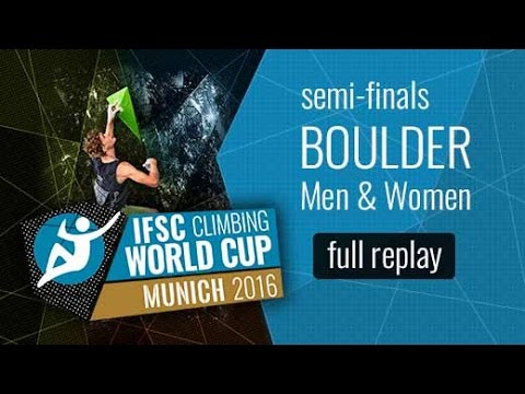 IFSC Climbing World Cup Munich 2016 - Bouldering - Semi-Finals - Men/Women