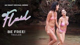 """Be free!"" Trailer | Fluid | iWant Original Series"