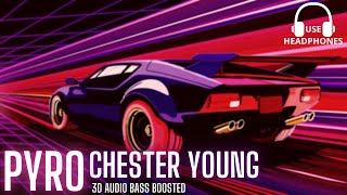 Chester Young and Castion - PYRO - 3D AUDIO BASS BOOSTED [Use Headphone]