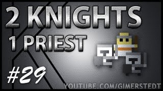 2 knights 1 priest e29