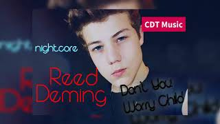 Watch Reed Deming Dont You Worry Child video