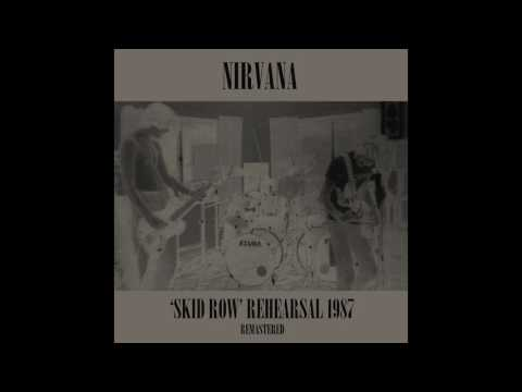 Nirvana  Skid Row Rehearsal 1987 Private Remaster  04 Pen Cap Chew