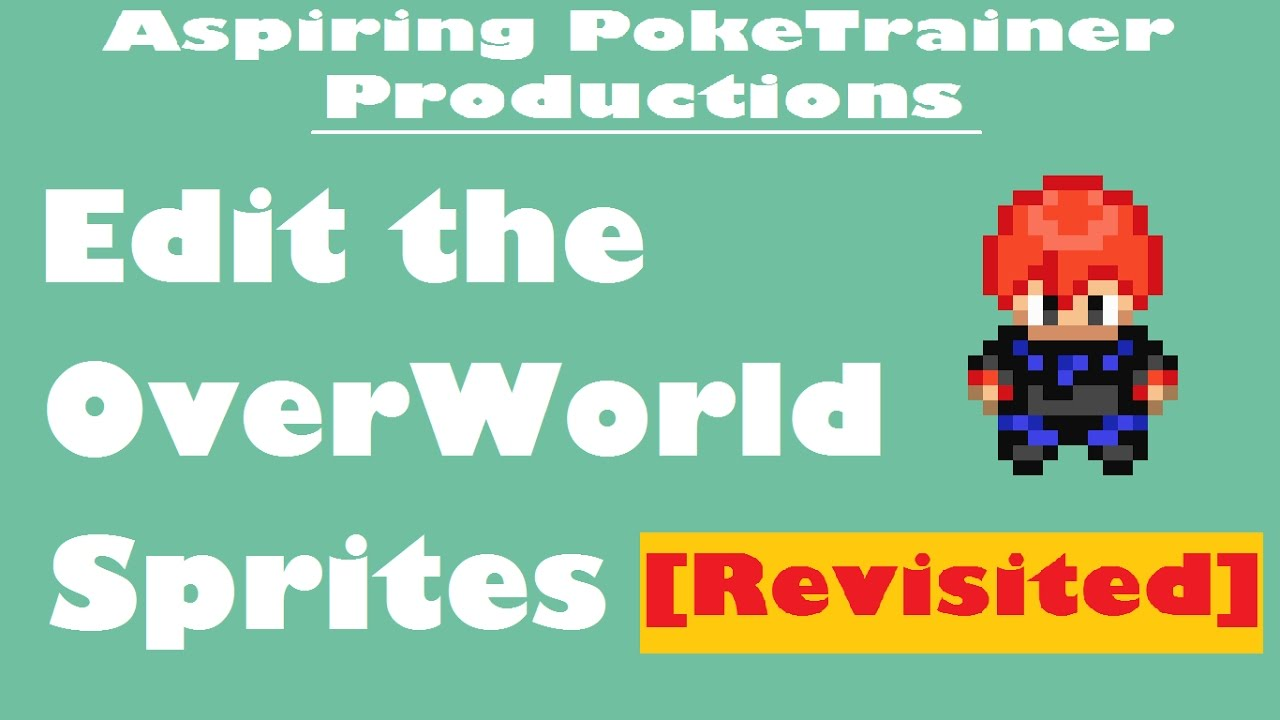 Edit The OverWorld Sprites in Pokemon FireRed | Revisited Tutorial
