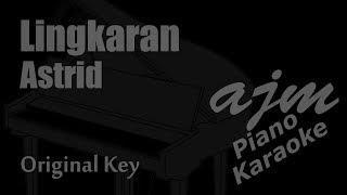 Astrid - Lingkaran (Original Key) Karaoke Piano Version | Ayjeeme Karaoke