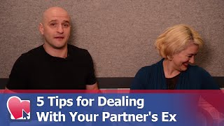 5 Tips for Dealing With Your Partner's Ex - by Mike Fiore & Nora Blake