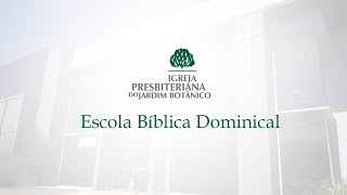 12/07/2020 - EBD - Santificação do corpo - IPB Jardim Botânico
