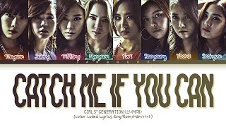 """Girls' Generation (소녀시대) - """"Catch Me If You Can"""" (Color Coded Lyrics Eng/Rom/Han/가사)"""