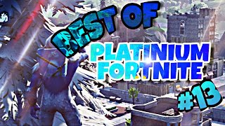 BEST OF PLATINIUM FORTNITE #13: Fulgury takes people on a stop.