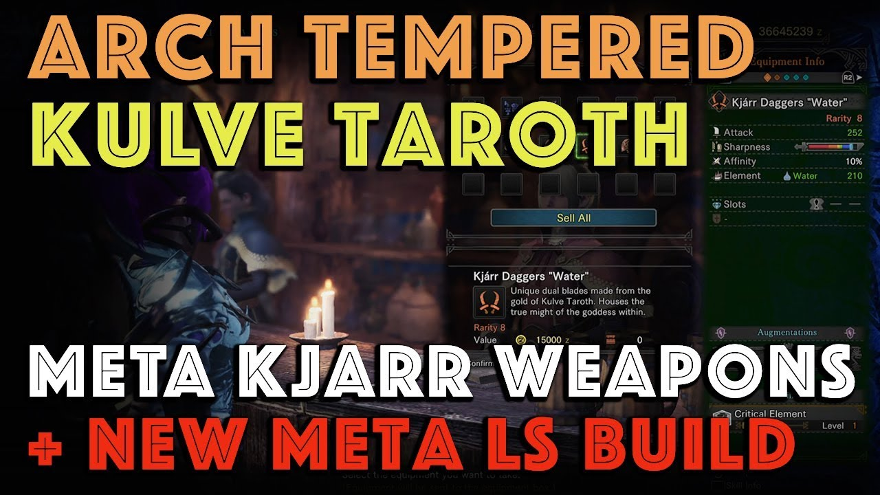 Which Arch Tempered Kulve Taroth Kjarr weapons are META