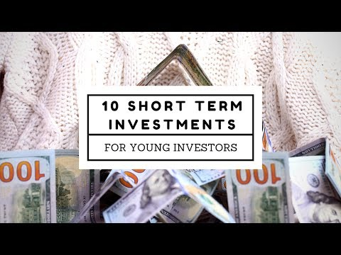 10 Short Term Investments For Young Investors