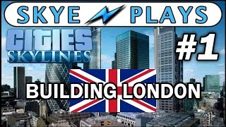 Cities: Skylines Building London - Part 1 ►An Epic Challenge!◀ Gameplay/Tutorial