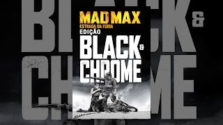 Mad Max: Estrada da Fúria (Ed. Black & Chrome)