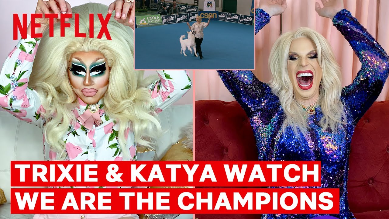 Drag Queens Trixie Mattel Katya React To We Are The Champions I Like To Watch Netflix Youtube