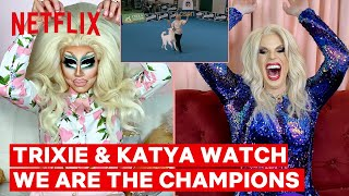 Drag Queens Trixie Mattel & Katya React to We Are the Champions | I Like to Watch | Netflix