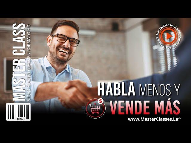 Habla Menos y Vende Más - Logra ventas exitosas.