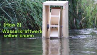 [How 2] Wasserkraftwerk selber bauen   Faszination Technik