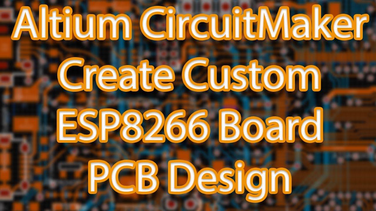 Altium CircuitMaker - Create Custom ESP8266 Breakout Board - PCB Design