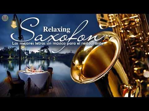 La Mejor Msica de Saxofn De Todos Los Tiempos - Msica para el amor, la relajacin y el trabajo.