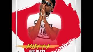 Kutti - God Bless (Life To Live Riddim) -  June 2016